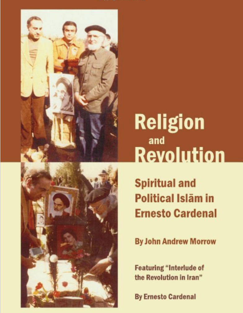 Book Review: Religion and Revolution: Spiritual and Political Islām in Ernesto Cardenal