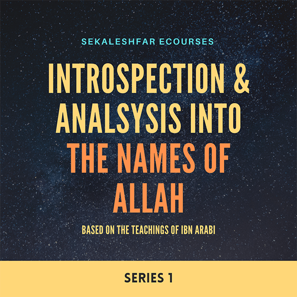 Analysis and Introspection into the Names of Allah – Series 1